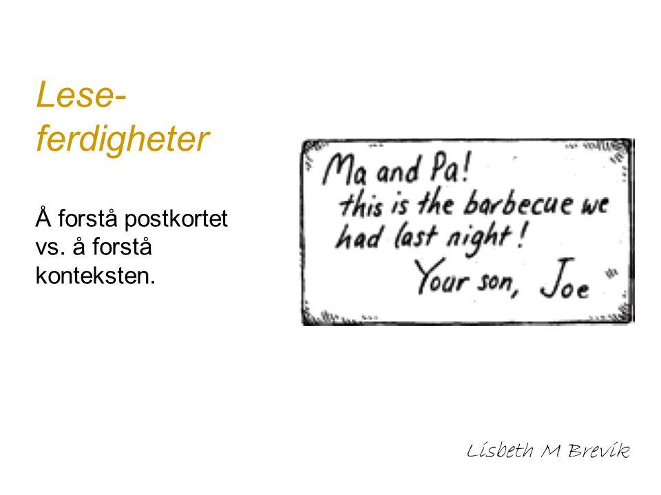 Lese- ferdigheter Å forstå postkortet vs. å forstå konteksten.