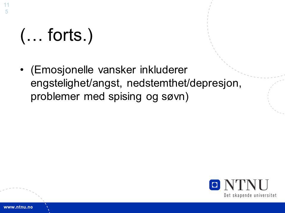 11 5 (… forts.) (Emosjonelle vansker inkluderer engstelighet/angst, nedstemthet/depresjon, problemer med spising og søvn)