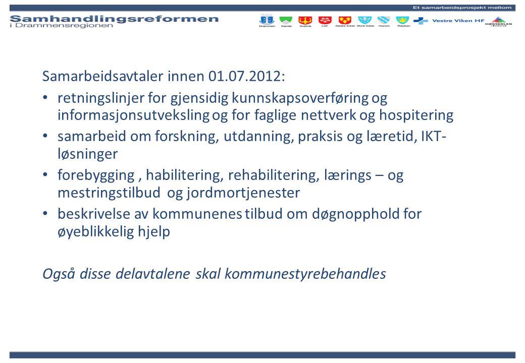 Samarbeidsavtaler innen 01.07.2012: retningslinjer for gjensidig kunnskapsoverføring og informasjonsutveksling og for faglige nettverk og hospitering
