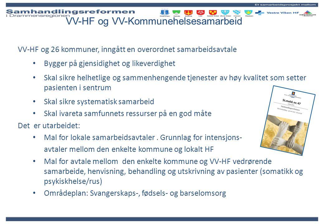 VV-HF og VV-Kommunehelsesamarbeid VV-HF og 26 kommuner, inngått en overordnet samarbeidsavtale Bygger på gjensidighet og likeverdighet Skal sikre helh