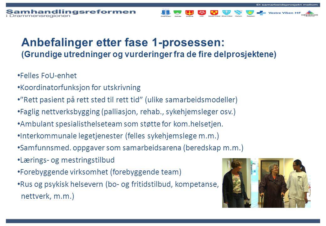 Anbefalinger etter fase 1-prosessen: (Grundige utredninger og vurderinger fra de fire delprosjektene) Felles FoU-enhet Koordinatorfunksjon for utskriv