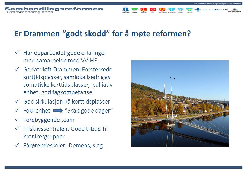 """Er Drammen """"godt skodd"""" for å møte reformen? Har opparbeidet gode erfaringer med samarbeide med VV-HF Geriatriløft Drammen: Forsterkede korttidsplasse"""