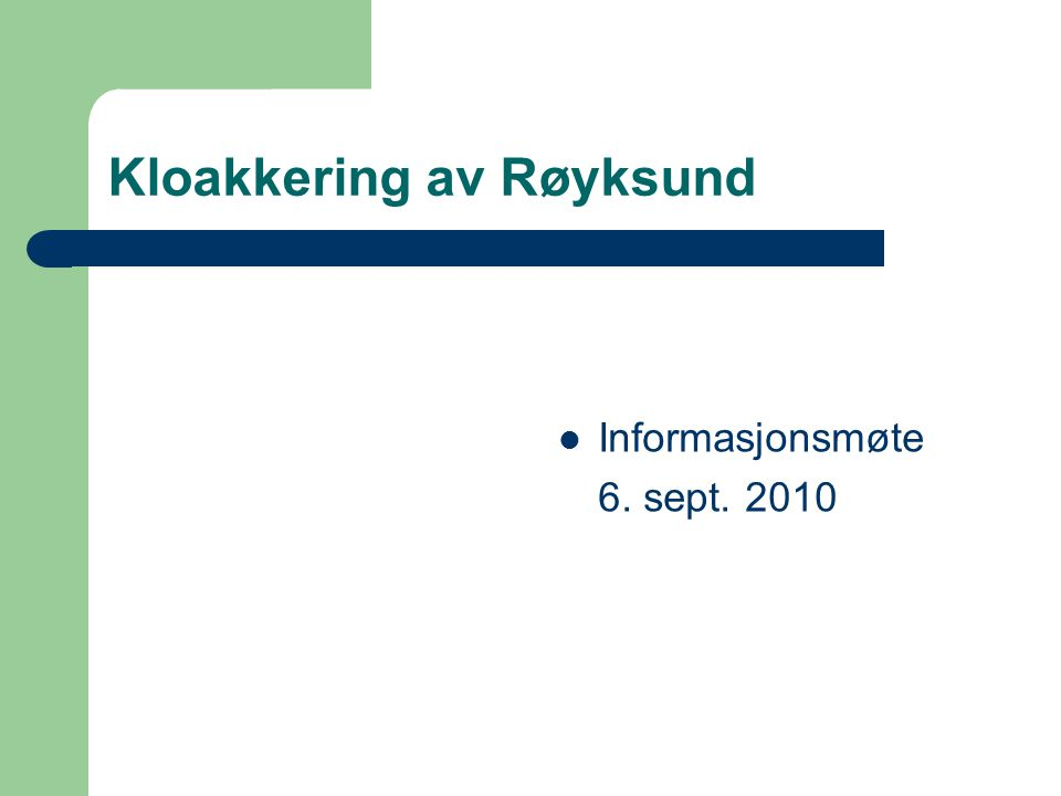 Kloakkering av Røyksund Informasjonsmøte 6. sept. 2010