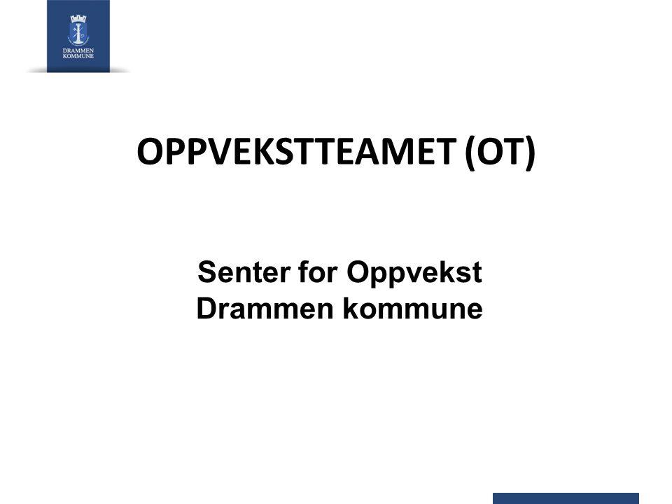 Senter for Oppvekst Drammen kommune OPPVEKSTTEAMET (OT)