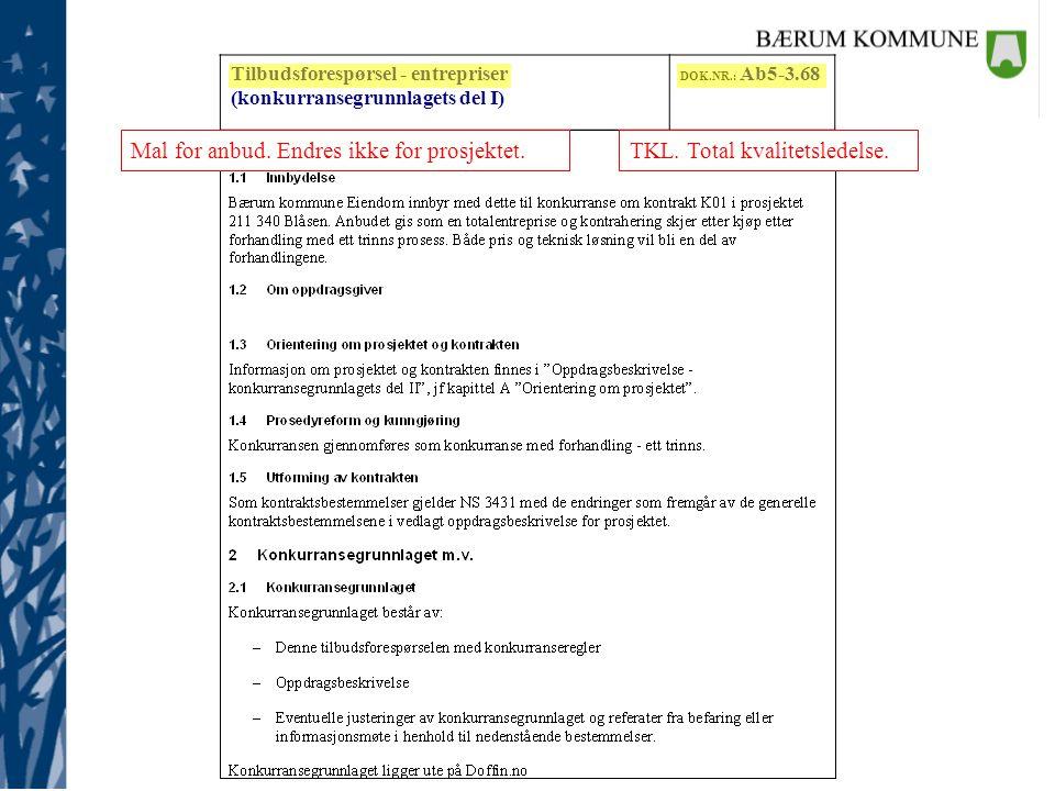 Tilbudsforespørsel - entrepriser (konkurransegrunnlagets del I) DOK.NR.: Ab5-3.68 SIDE NR.: 13av 15 | | Ikke alltid laveste pris.