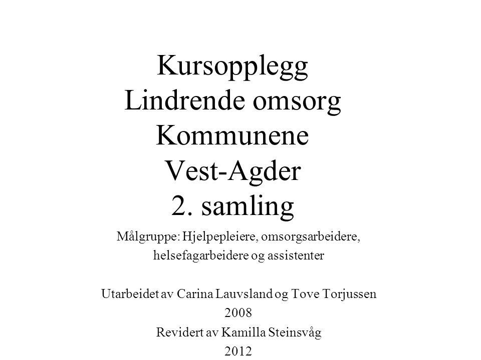 Kursopplegg Lindrende omsorg Kommunene Vest-Agder 2.