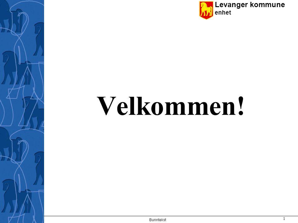 Levanger kommune enhet Velkommen! Bunntekst 1