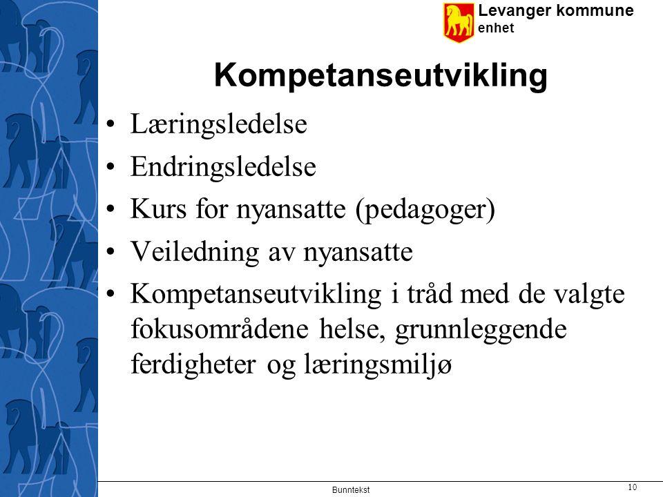 Levanger kommune enhet Kompetanseutvikling Læringsledelse Endringsledelse Kurs for nyansatte (pedagoger) Veiledning av nyansatte Kompetanseutvikling i