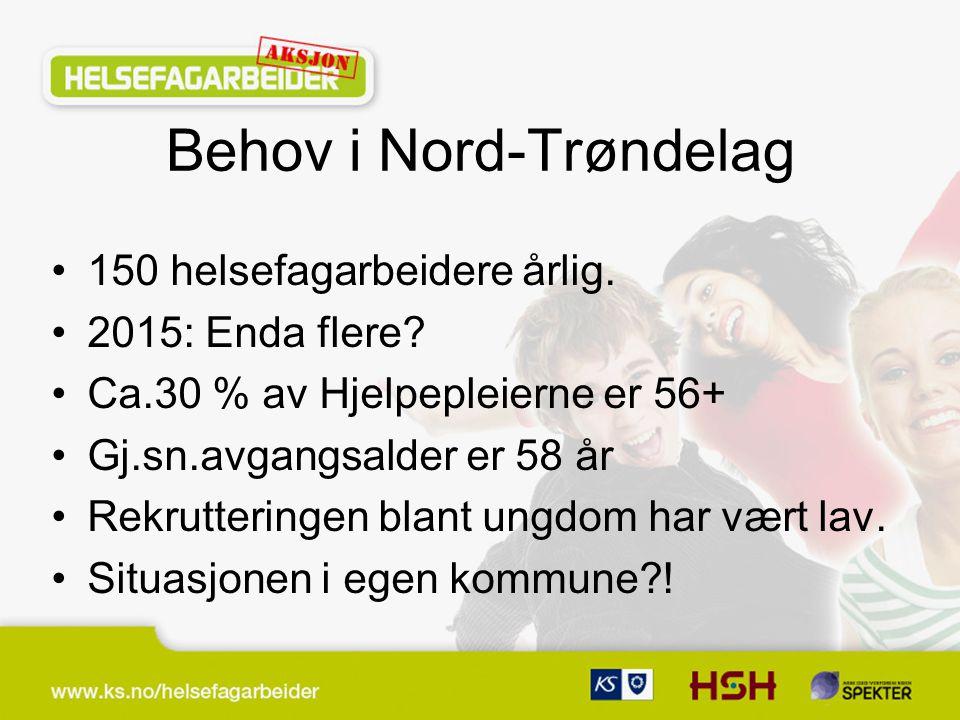 Behov i Nord-Trøndelag 150 helsefagarbeidere årlig.