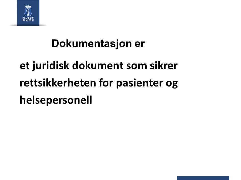 Dokumentasjon er et juridisk dokument som sikrer rettsikkerheten for pasienter og helsepersonell