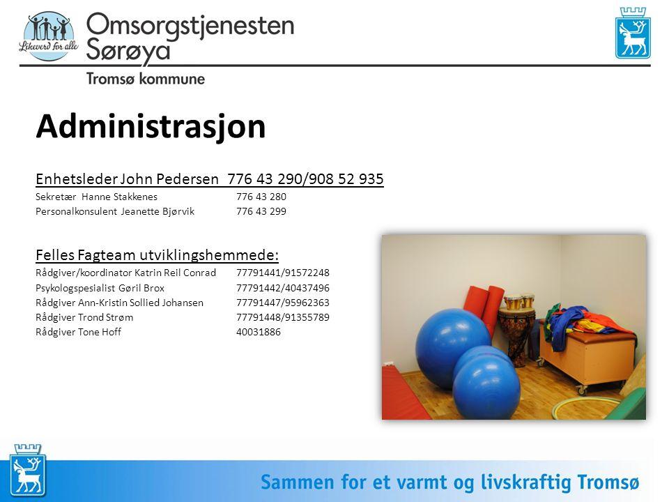 Administrasjon Enhetsleder John Pedersen 776 43 290/908 52 935 Sekretær Hanne Stakkenes 776 43 280 Personalkonsulent Jeanette Bjørvik776 43 299 Felles