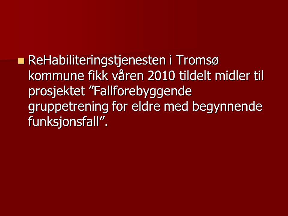 """ReHabiliteringstjenesten i Tromsø kommune fikk våren 2010 tildelt midler til prosjektet """"Fallforebyggende gruppetrening for eldre med begynnende funks"""