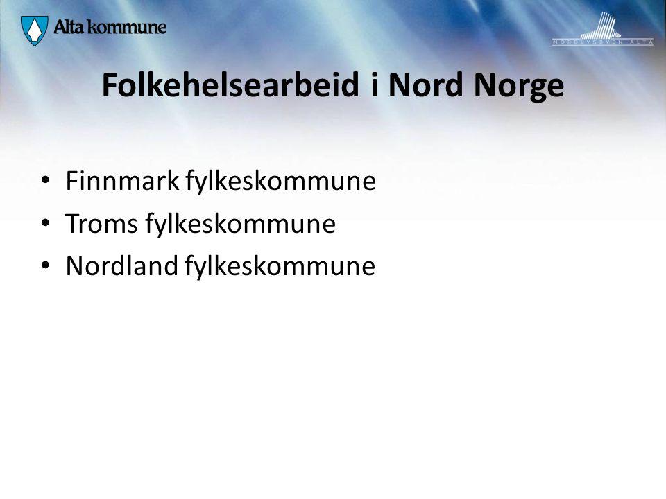 Folkehelsearbeid i Nord Norge Finnmark fylkeskommune Troms fylkeskommune Nordland fylkeskommune