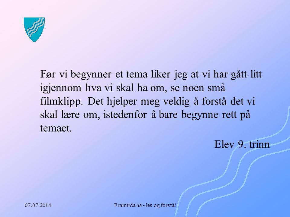07.07.2014Framtida nå - les og forstå.