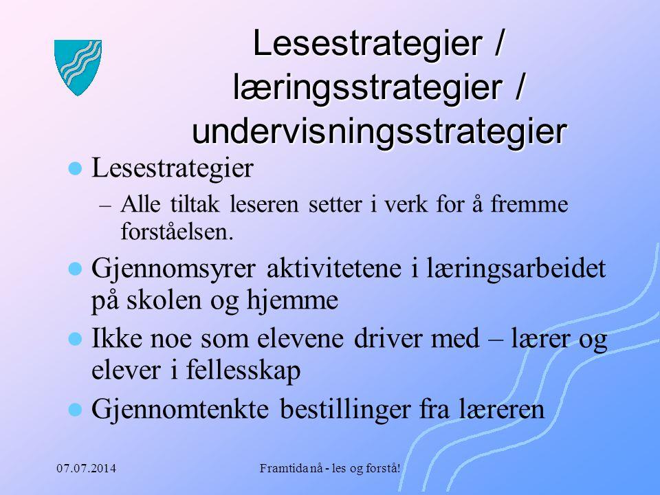 07.07.2014Framtida nå - les og forstå.Hvordan arbeide med lesestrategier.