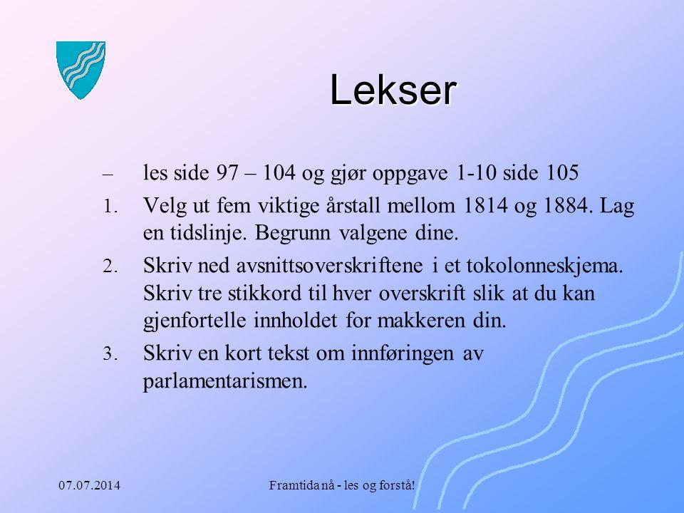 07.07.2014Framtida nå - les og forstå.Lekser – les side 97 – 104 og gjør oppgave 1-10 side 105 1.