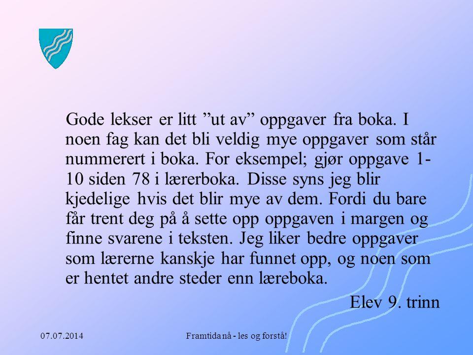 07.07.2014Framtida nå - les og forstå!
