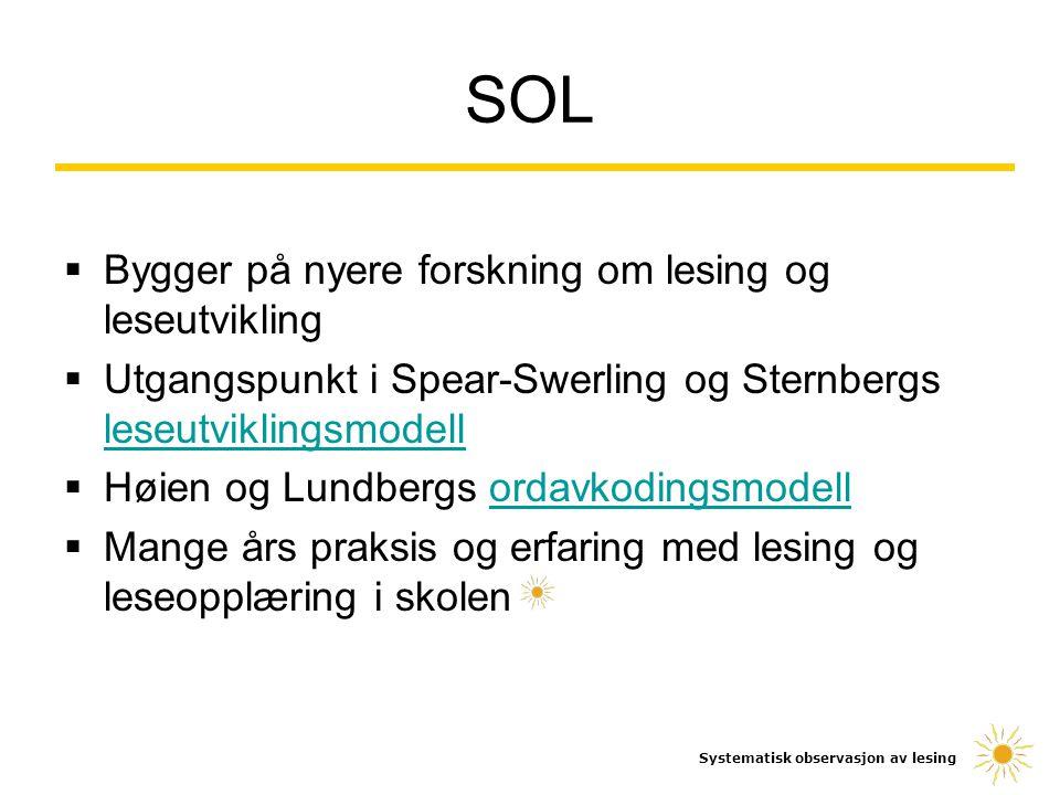  Bygger på nyere forskning om lesing og leseutvikling  Utgangspunkt i Spear-Swerling og Sternbergs leseutviklingsmodell leseutviklingsmodell  Høien