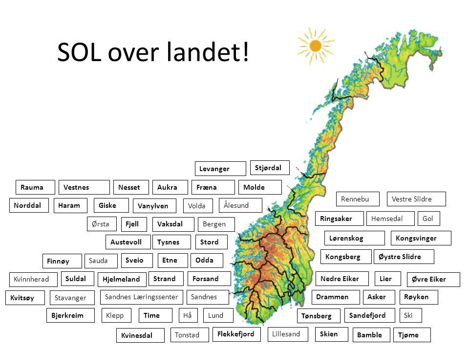 Nedre Eiker SOL over landet! SandnesSandnes Læringssenter Flekkefjord Ringsaker Etne Stord SveioOdda Tønsberg Røyken Sandefjord Bergen Drammen Kongsbe