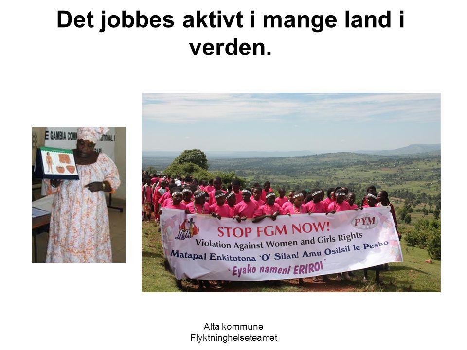 Alta kommune Flyktninghelseteamet Det jobbes aktivt i mange land i verden.
