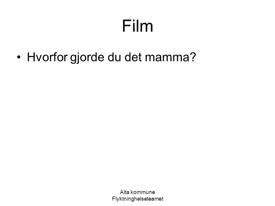 Alta kommune Flyktninghelseteamet Film Hvorfor gjorde du det mamma?