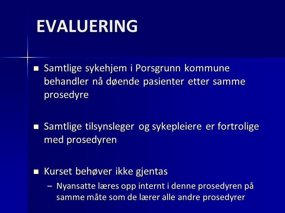 EVALUERING Samtlige sykehjem i Porsgrunn kommune behandler nå døende pasienter etter samme prosedyre Samtlige sykehjem i Porsgrunn kommune behandler n