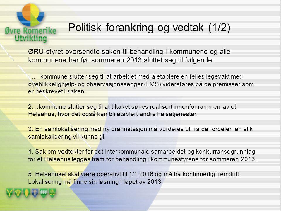 Tilleggspunkt Eidsvoll: Legevakt/helse-omsorgssenter ved Vilberg helsetun utredes som et alternativ Tilleggspunkt Nannestad: Kommunestyret forutsetter at pkt.