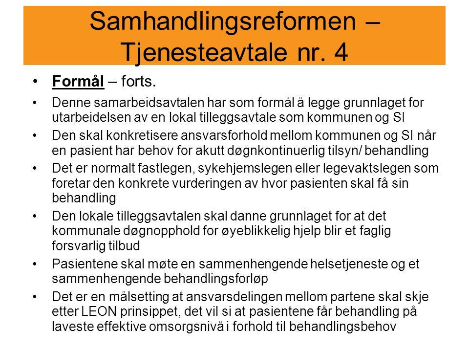 Samhandlingsreformen – Tjenesteavtale nr.4 Formål – forts.