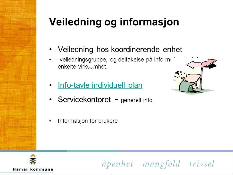 Veiledning og informasjon Veiledning hos koordinerende enhet -veiledningsgruppe, og deltakelse på info-møter ute i den enkelte virksomhet. Info-tavle