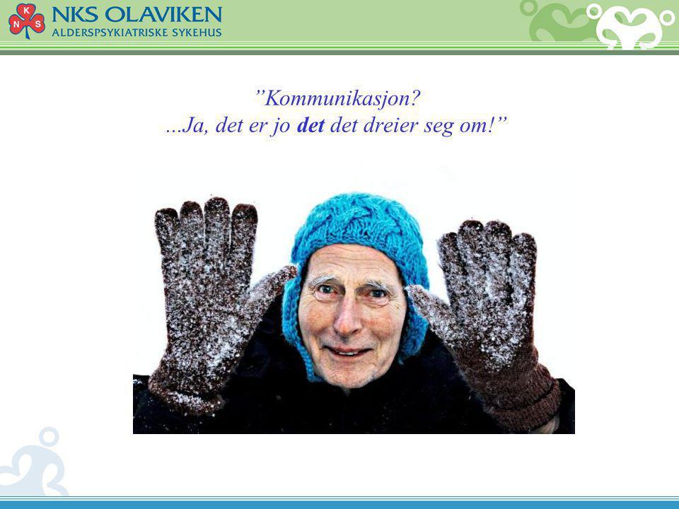 """""""Kommunikasjon?...Ja, det er jo det det dreier seg om!"""""""