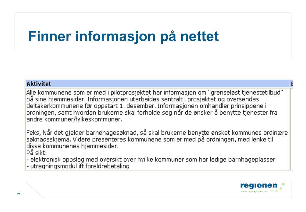 www.osloregionen.no 21 Finner informasjon på nettet