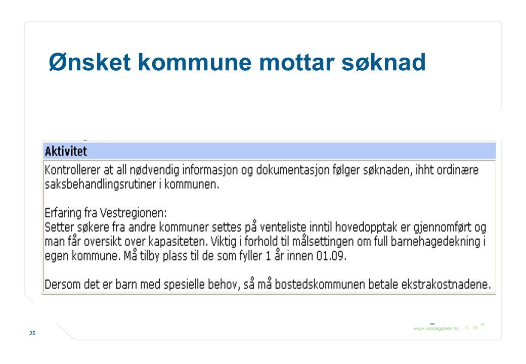 www.osloregionen.no 25 Ønsket kommune mottar søknad
