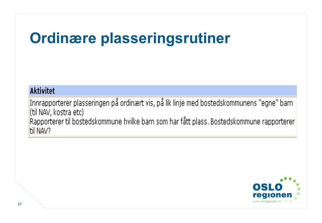 www.osloregionen.no 27 Ordinære plasseringsrutiner