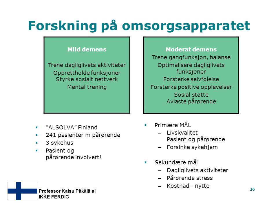 "26 Forskning på omsorgsapparatet  ""ALSOLVA"" Finland  241 pasienter m pårørende  3 sykehus  Pasient og pårørende involvert!  Primære MÅL – Livskva"