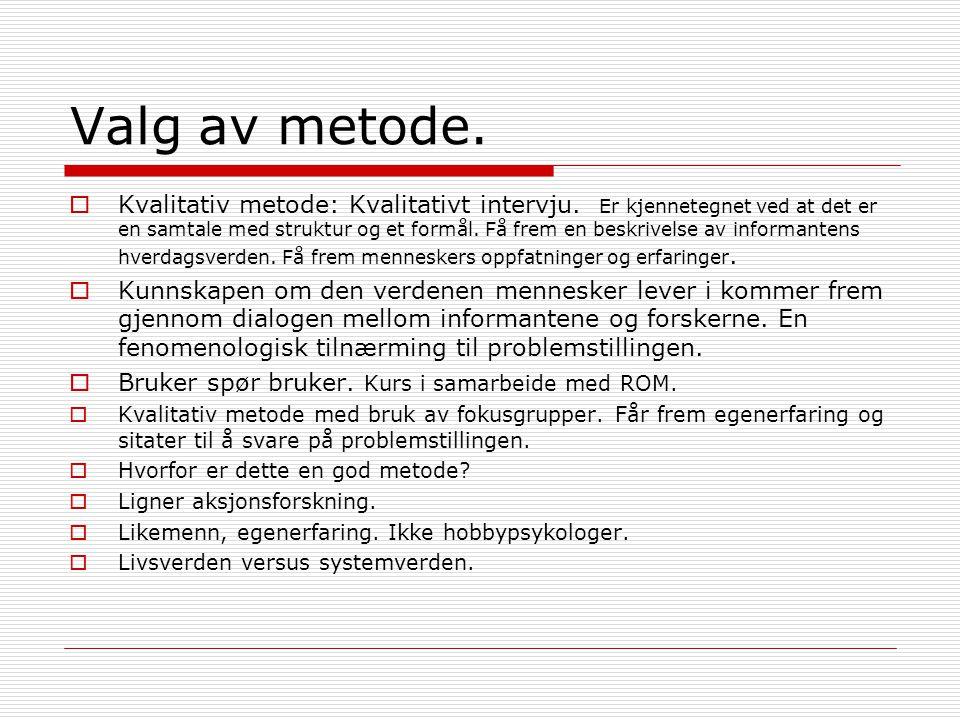 Metode – Bruker spør bruker  Utvikle intervjuguide.