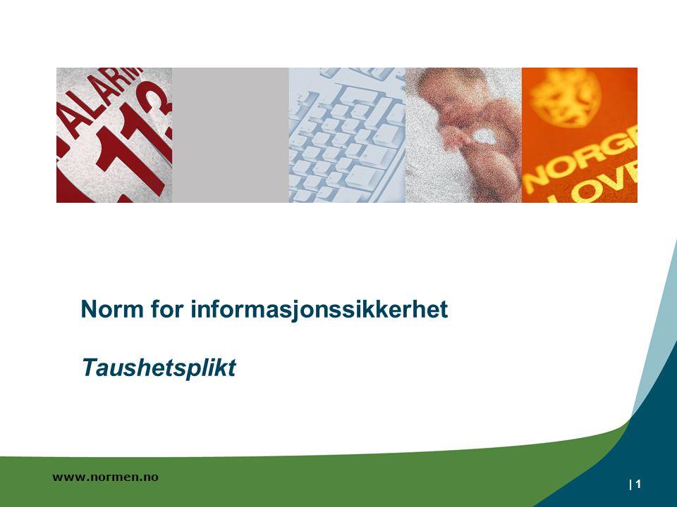 www.normen.no   1 Norm for informasjonssikkerhet Taushetsplikt