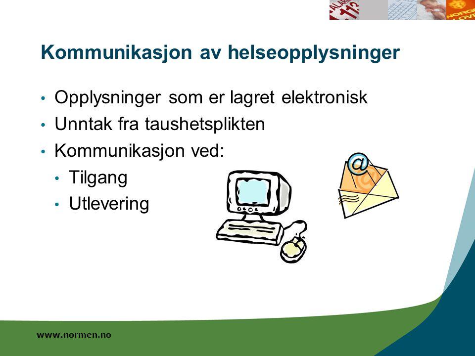 Kommunikasjon av helseopplysninger Opplysninger som er lagret elektronisk Unntak fra taushetsplikten Kommunikasjon ved: Tilgang Utlevering