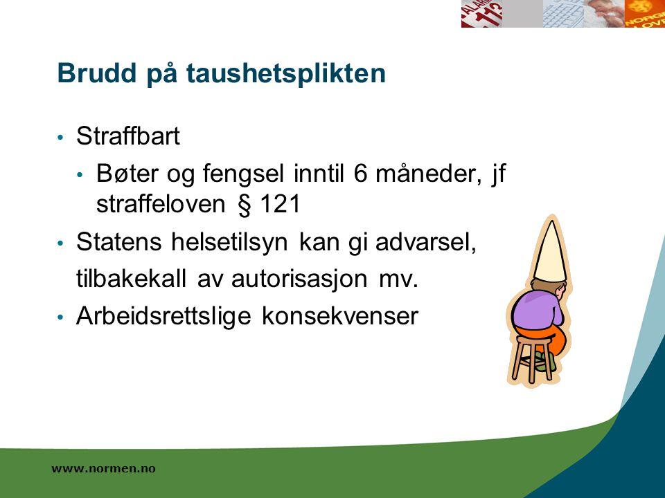 www.normen.no Oppsummert Stengsel mot kommunikasjon Mange unntak Selvstendig ansvar Virksomhetens skal tilrettelegge for at ansatte kan ivareta taushetsplikten