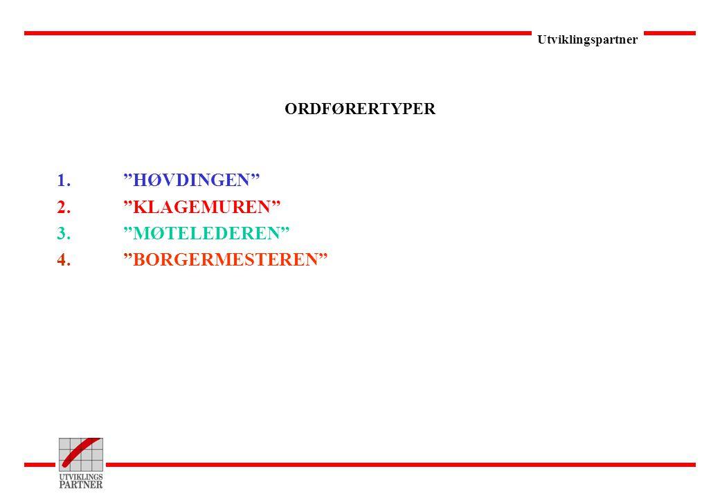 """Utviklingspartner ORDFØRERTYPER 1.""""HØVDINGEN"""" 2.""""KLAGEMUREN"""" 3.""""MØTELEDEREN"""" 4.""""BORGERMESTEREN"""""""