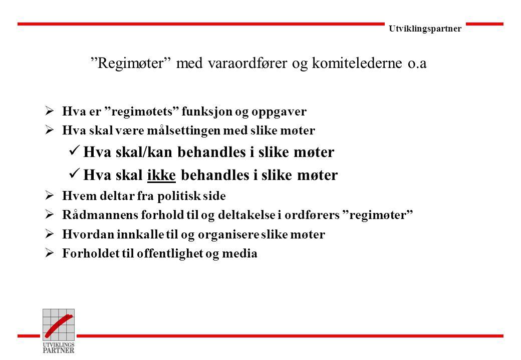 """Utviklingspartner """"Regimøter"""" med varaordfører og komitelederne o.a  Hva er """"regimøtets"""" funksjon og oppgaver  Hva skal være målsettingen med slike"""