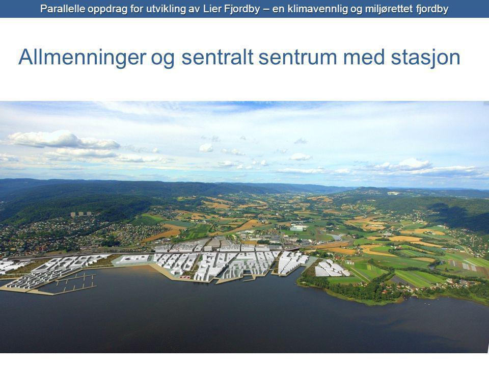 Parallelle oppdrag for utvikling av Lier Fjordby – en klimavennlig og miljørettet fjordby Allmenninger og sentralt sentrum med stasjon