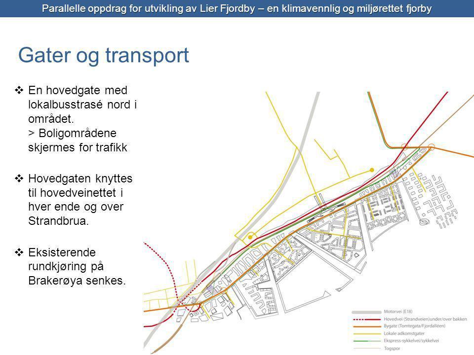 Trafikk Parallelle oppdrag for utvikling av Lier Fjordby – en klimavennlig og miljørettet fjorby  En hovedgate med lokalbusstrasé nord i området.