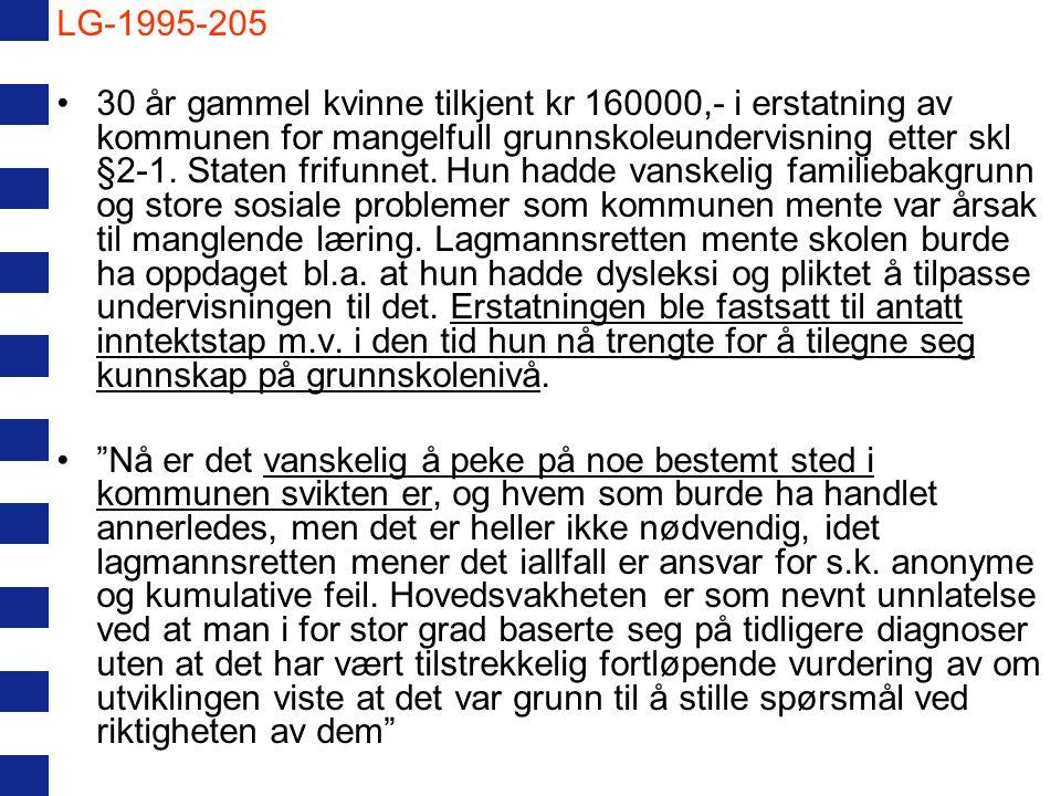 LG-1995-205 30 år gammel kvinne tilkjent kr 160000,- i erstatning av kommunen for mangelfull grunnskoleundervisning etter skl §2-1. Staten frifunnet.