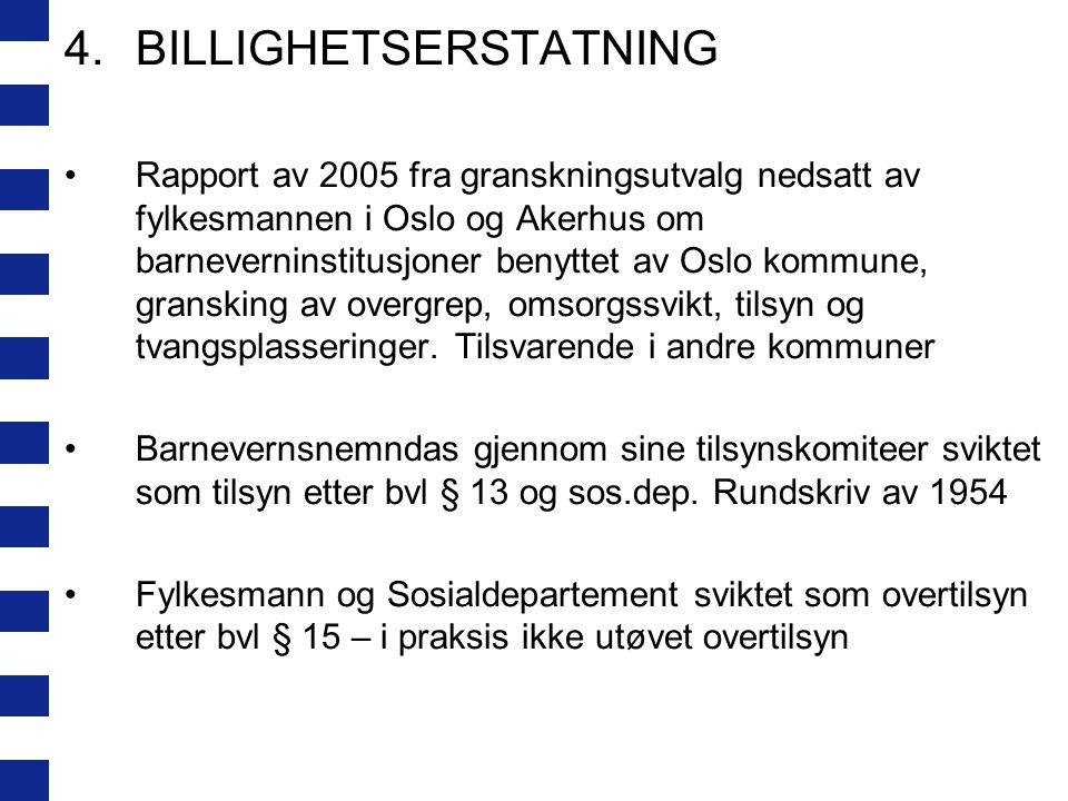 4.BILLIGHETSERSTATNING Rapport av 2005 fra granskningsutvalg nedsatt av fylkesmannen i Oslo og Akerhus om barneverninstitusjoner benyttet av Oslo komm