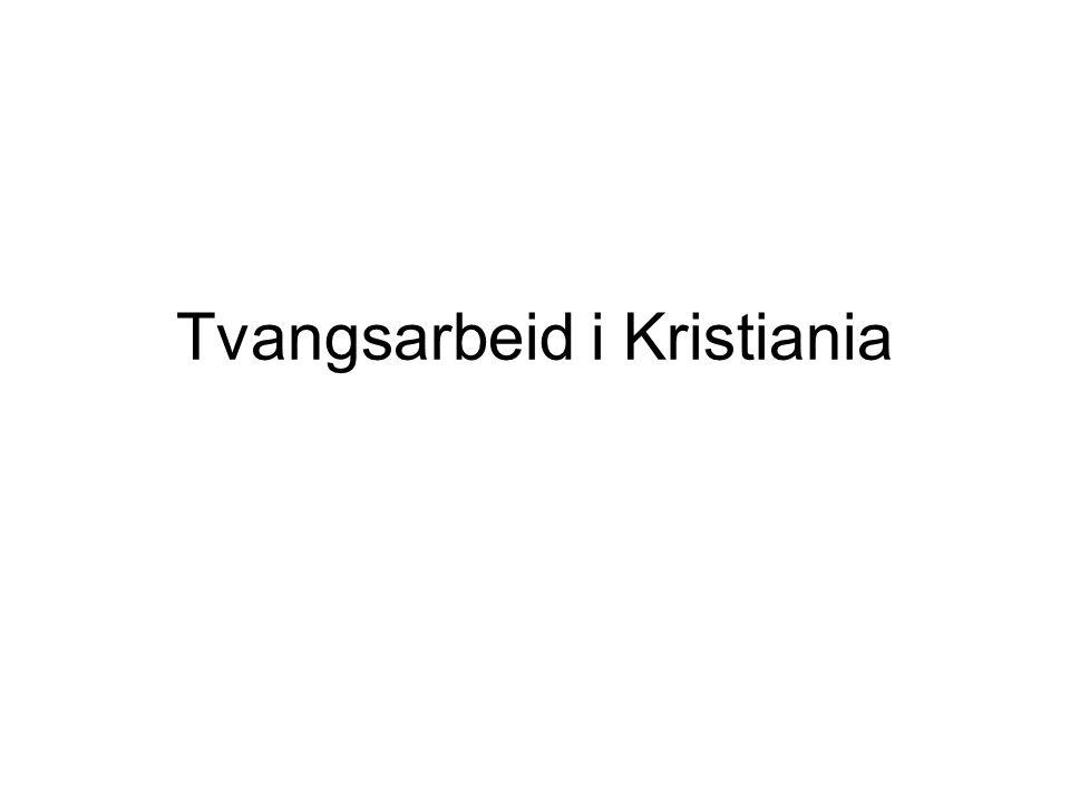 Tvangsarbeid i Kristiania