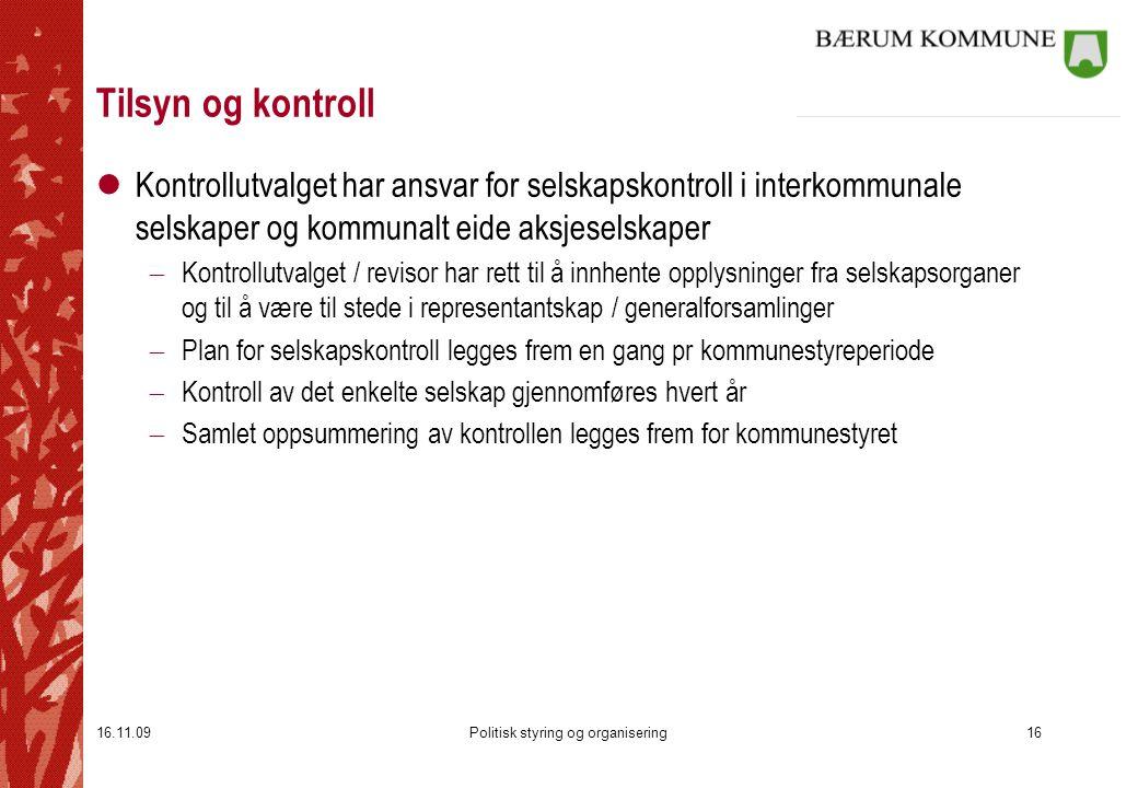 16.11.09Politisk styring og organisering16 Tilsyn og kontroll lKontrollutvalget har ansvar for selskapskontroll i interkommunale selskaper og kommunal