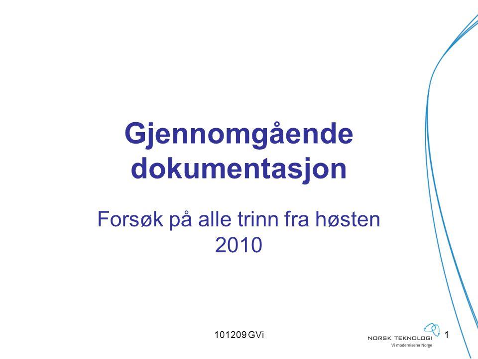 101209 GVi12 Oppdragsbrev: Utdanningsdirektoratet skal lede arbeidet med utprøving av gjennomgående dokumentasjonsordningen etter mandatet som er fastsatt av Kunnskapsdepartementet.
