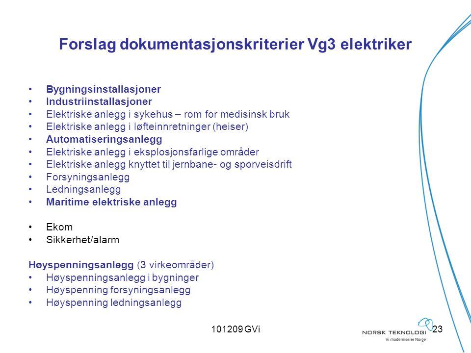 101209 GVi23 Forslag dokumentasjonskriterier Vg3 elektriker Bygningsinstallasjoner Industriinstallasjoner Elektriske anlegg i sykehus – rom for medisi