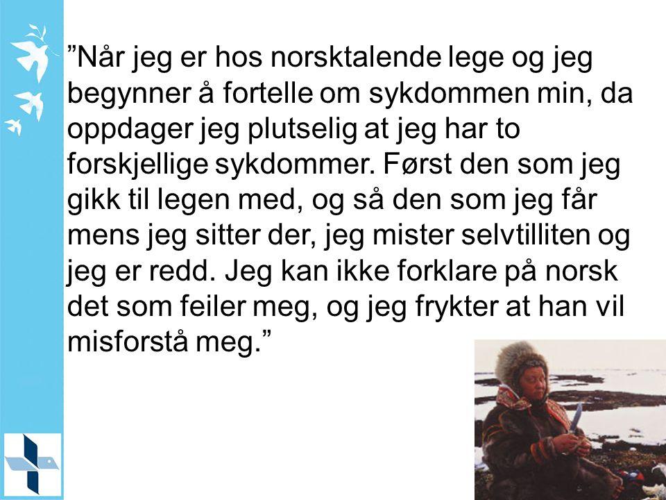 """""""Når jeg er hos norsktalende lege og jeg begynner å fortelle om sykdommen min, da oppdager jeg plutselig at jeg har to forskjellige sykdommer. Først d"""