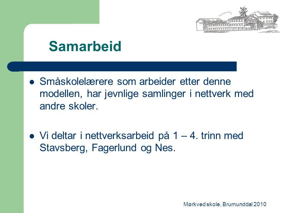 Mørkved skole, Brumunddal 2010 Samarbeid Småskolelærere som arbeider etter denne modellen, har jevnlige samlinger i nettverk med andre skoler. Vi delt